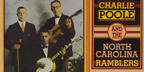 «The Legend of Charlie Poole», de Charlie Poole and The North Carolina Ramblers : l'album qui m'a fait aimer… le Tennessee Whiskey