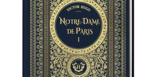 Une collection «Le Monde». «Notre-Dame de Paris, tome I», de Victor Hugo