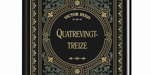 Une collection «Le Monde». «Quatrevingt-treize», de Victor Hugo