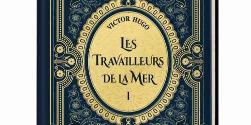 Une collection «Le Monde». «Les Travailleurs de la mer», tome I, de Victor Hugo
