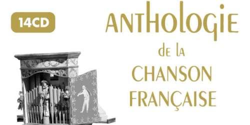 La précieuse «Anthologie de la chanson française» est rééditée en un livre, 14CD et plus de 300 chansons