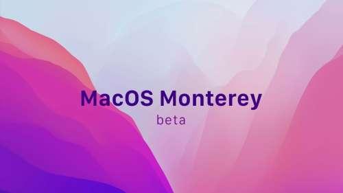 macOS Monterey : la bêta 6 est disponible pour les développeurs (MAJ)