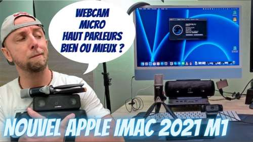 Test Webcam,Micro et HP Nouvel Imac 2021 M1 face a la concurrence, bien ou mieux ?