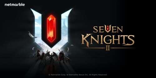 Les précommandes sont lancées sur mobiles pour Seven Knights 2, suite du RPG très populaire de Netmarble