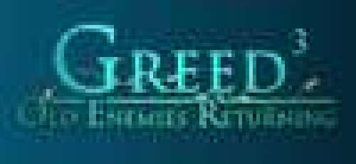 Greed 3: Old Enemies Returning