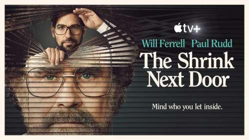 The Shrink Next Door (Apple TV+) : nouvelle bande-annonce pour la série avec Paul Rudd et Will Ferrell