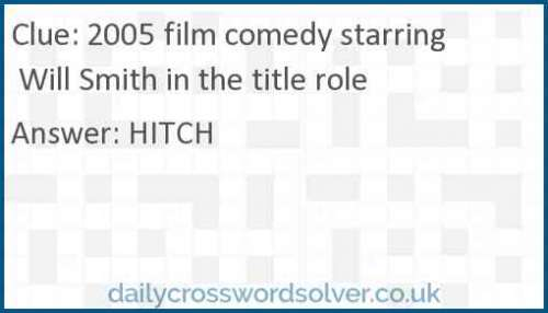 2005 film comedy starring Will Smith in the title role crossword answer