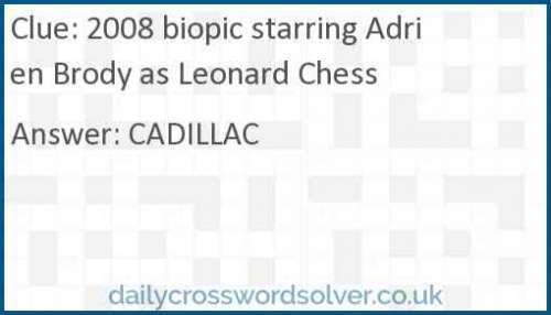 2008 biopic starring Adrien Brody as Leonard Chess crossword answer