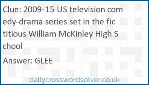 2009-15 US television comedy-drama series set in the fictitious William McKinley High School crossword answer