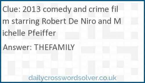 2013 comedy and crime film starring Robert De Niro and Michelle Pfeiffer crossword answer
