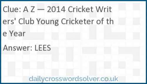 A Z — 2014 Cricket Writers' Club Young Cricketer of the Year crossword answer
