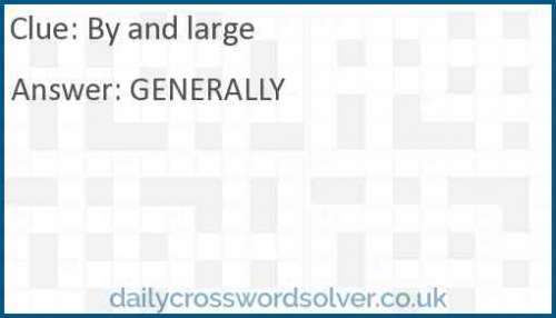 By and large crossword answer
