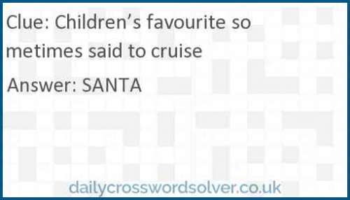 Children's favourite sometimes said to cruise crossword answer
