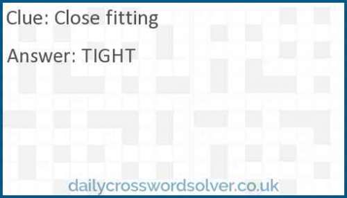 Close-fitting crossword answer