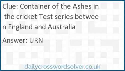 Container of the Ashes in the cricket Test series between England and Australia crossword answer