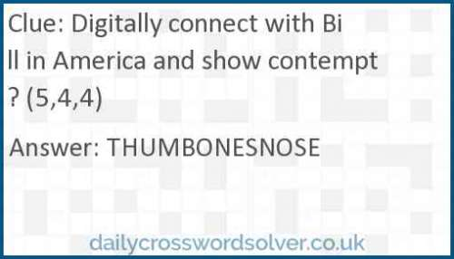 Digitally connect with Bill in America and show contempt? (5,4,4) crossword answer