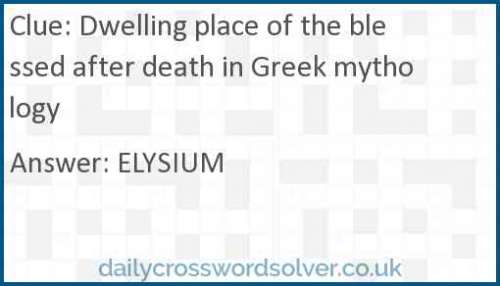 Dwelling place of the blessed after death in Greek mythology crossword answer