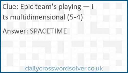Epic team's playing — its multidimensional (5-4) crossword answer