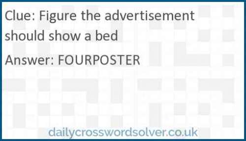 Figure the advertisement should show a bed crossword answer