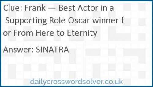 Frank — Best Actor in a Supporting Role Oscar winner for From Here to Eternity crossword answer