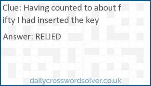 Having counted to about fifty I had inserted the key crossword answer