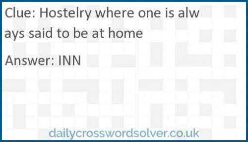 Hostelry where one is always said to be at home crossword answer
