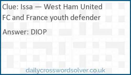Issa — West Ham United FC and France youth defender crossword answer