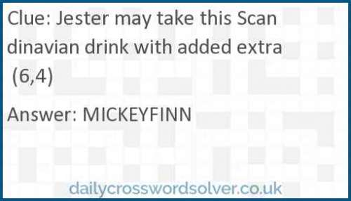 Jester may take this Scandinavian drink with added extra (6,4) crossword answer