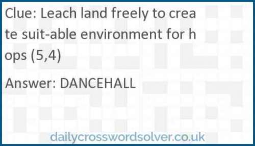 Leach land freely to create suitable environment for hops (5,4) crossword answer