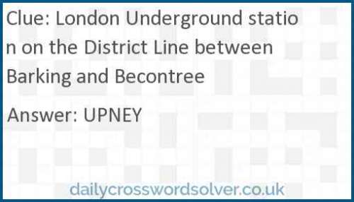 London Underground station on the District Line between Barking and Becontree crossword answer