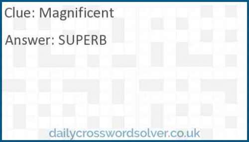 Magnificent crossword answer