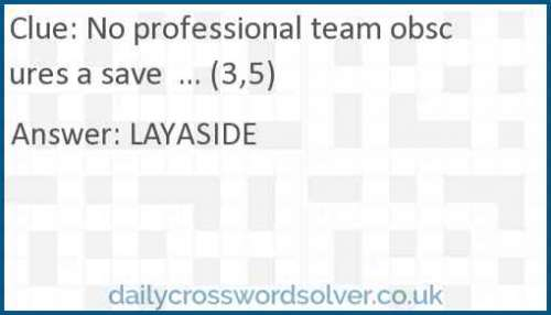 No professional team obscures a save  … (3,5) crossword answer