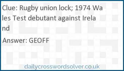 Rugby union lock; 1974 Wales Test debutant against Ireland crossword answer