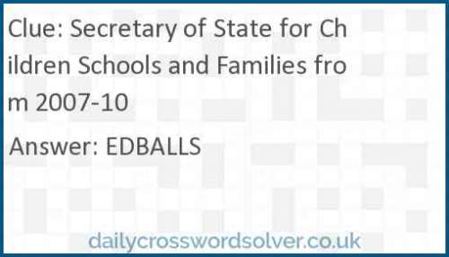 Secretary of State for Children Schools and Families from 2007-10 crossword answer