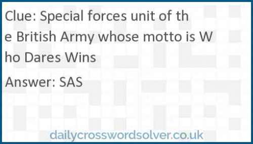 Special forces unit of the British Army whose motto is Who Dares Wins crossword answer