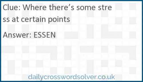 Where there's some stress at certain points crossword answer