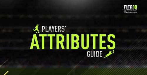 FIFA 18 Attributes Guide – All Players Attributes Explained