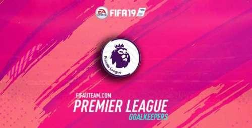 FIFA 19 Premier League Goalkeepers Guide