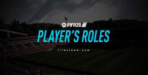 FIFA 20 Player's Roles Complete Guide