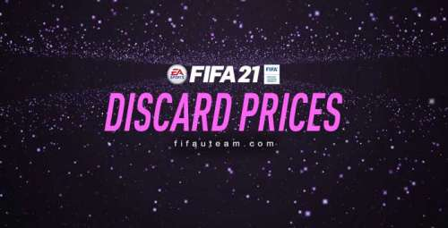 FIFA 21 Quick Sell Prices – Discard Prices for FUT 21