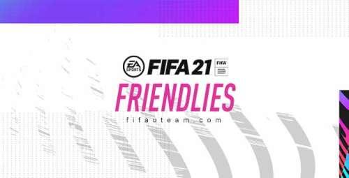 FIFA 21 FUT Friendlies Guide