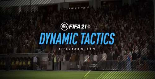FIFA 21 Dynamic Tactics Guide – Create Your Own Game Plans