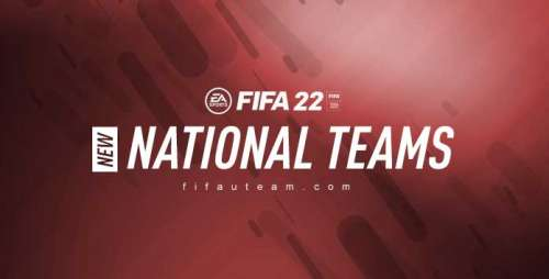 New FIFA 22 National Teams – Vote for Your Favourites