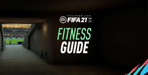 FIFA 21 Fitness Guide for Ultimate Team