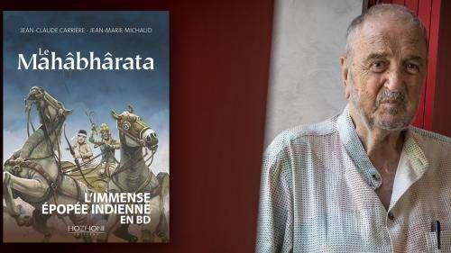 INTERVIEW. Jean-Claude Carrière poursuit en BD son exploration du Mahâbhârata le plus grand texte indien