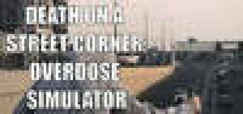 Death On A Street Corner: Overdose Simulator