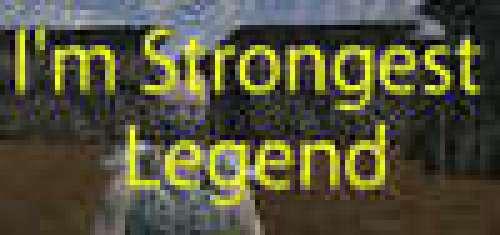 I'm Strongest Legend