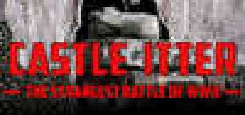 Castle Itter - The Strangest Battle of WWII
