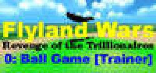 Flyland Wars: 0 Ball Game [Trainer]
