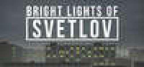 Bright Lights of Svetlov